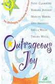Outrageous Joy The Life-Changing, Soul-Shaking Truth About God, Patsy Clairmont