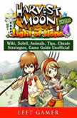 Harvest Moon Light of Hope, Special Edition, Wiki, Soleil, Animals, Tips, Cheats, Strategies, Game Guide Unofficial, The Yuw