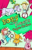 Perfecto Pet Show: Bobs and Tweets, Book #1, Pepper Springfield