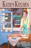 Katie's Kitchen, Dee Williams