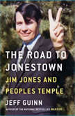 The Road to Jonestown Jim Jones and Peoples Temple, Jeff Guinn