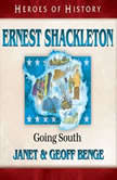 Ernest Shackleton Going South, Janet Benge
