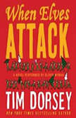 When Elves Attack A Joyous Christmas Greeting from the Criminal Nutbars of the Sunshine State, Tim Dorsey
