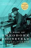 The Rise of Theodore Roosevelt, Edmund Morris