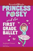 Princess Posey and the First Grade Ballet, Stephanie Greene