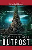 Outpost Donovan : Book One, W. Michael Gear