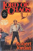 Lord of Chaos Book Six of 'The Wheel of Time', Robert Jordan