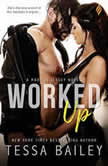 Worked Up, Tessa Bailey