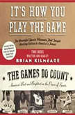 It's How You Play the Game and The Games Do Count, Brian Kilmeade
