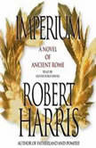 Imperium A Novel of Ancient Rome, Robert Harris