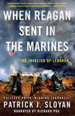 When Reagan Sent In the Marines The Invasion of Lebanon, Patrick J. Sloyan