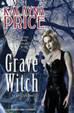 Grave Witch, Kalayna Price