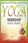 Yoga Workshop, Trish Munro