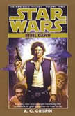 Star Wars: The Han Solo Trilogy: Rebel Dawn Volume 3, A. C. Crispin