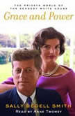 Grace and Power The Private World of the Kennedy White House, Sally Bedell Smith