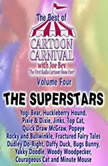 The Best of Cartoon Carnival, Volume 4 The Superstars, Joe Bevilacqua; Lorie Kellogg; Waterlogg Productions