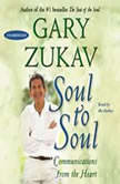 Soul to Soul Communications from the Heart, Gary Zukav