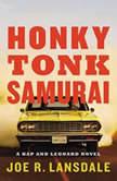 Honky Tonk Samurai, Joe R. Lansdale