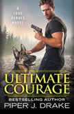 Ultimate Courage, Piper J. Drake