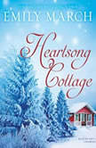 Heartsong Cottage, Emily March