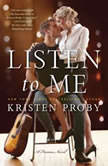 Listen to Me A Fusion Novel, Kristen Proby