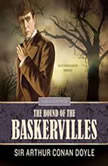 The Hound of the Baskervilles, Sir Arthur Conan Doyle
