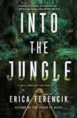 Into the Jungle, Erica Ferencik