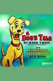 A Dog's Tale by Mark Twain, Mark Twain