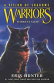 Warriors: A Vision of Shadows #4: Darkest Night, Erin Hunter