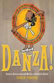 Danza!: Amalia Hernndez and El Ballet Folklrico de Mxico, Duncan Tonatiuh