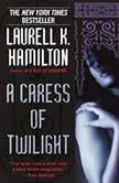 A Caress of Twilight, Laurell K. Hamilton