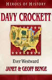 Davy Crockett Ever Westward, Janet Benge
