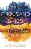 Ten Thousand Skies Above You, Claudia Gray