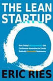 The Lean Startup How Today's Entrepreneurs Use Continuous Innovation to Create Radically Successful Businesses, Eric Ries