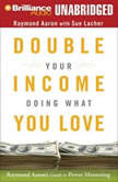 Double Your Income Doing What You Love Raymond Aaron's Guide to Power Mentoring, Raymond Aaron