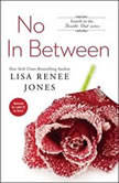No In Between, Lisa Renee Jones