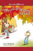 Maple & Willow Apart, Lori Nichols