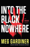 Into the Black Nowhere An UNSUB Novel, Meg Gardiner