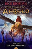 The Trials of Apollo, Book Two: The Dark Prophecy, Rick Riordan