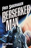 Berserker Man, Fred Saberhagen