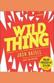 Wild Thing, Josh Bazell