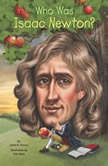 Who Was Isaac Newton?, Janet B. Pascal