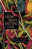 The Friday Night Knitting Club, Kate Jacobs