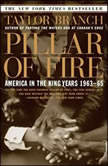 Pillar of Fire America in the King Years 1963-65, Taylor Branch