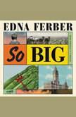 So Big A Novel, Edna Ferber