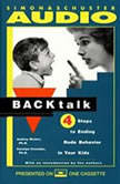 Backtalk 3 Steps to Stop It Before the Tears and Tantrums Start, Carolyn Crowder