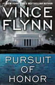 Pursuit of Honor A Thriller, Vince Flynn