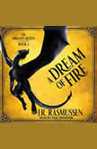 A Dream of Fire, J.R. Rasmussen