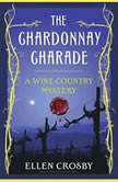 The Chardonnay Charade, Ellen Crosby