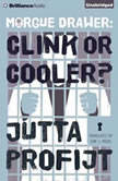 Morgue Drawer: Clink or Cooler?, Jutta Profijt